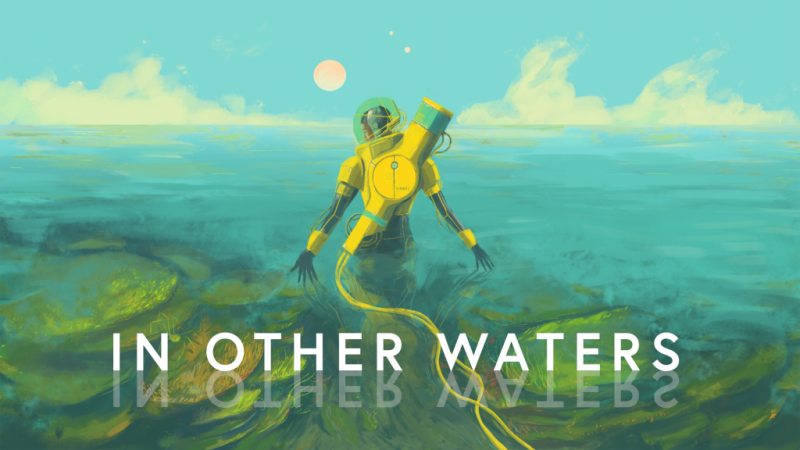 In Other Waters (Early Access) – Explore the Ocean of an Alien Planet with a Twisting Storyline